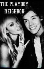 The Playboy Neighbor Harry Styles by Rubyismybae