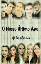 O Nosso Último Ano by Abbymorais