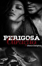 Perigosa Atração  by BiancaCastigliola