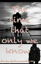 The Time that only we know (Nick Jonas & Tú ) by MaybeRememberme