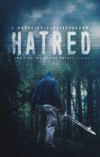 Hatred. [EN - COMING SOON] by ElusiveShadow
