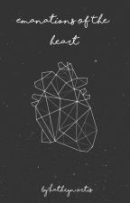 Emanations Of The Heart by Necessagirl