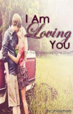 I Am Loving You (A Fred Weasley One Shot) by missymaris