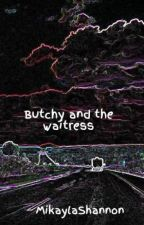 Butchy and the waitress by MikaylaShannon