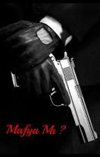 Mafya Mı ?! by ay_yldz