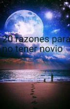 20 Razones Para No Tener Novio by monibowbow