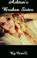 Ashton's Broken Sister-LH- by CasieZ