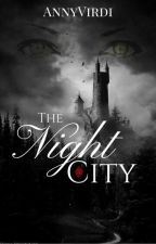 The Night City [The Werewolf Chronicles #3] by AnnyVirdi