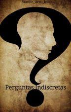 Perguntas Indiscretas by Vomite_Arco_Iris