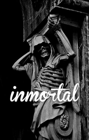 Inmortal. ➝Rubelangel