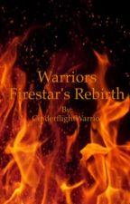 Firestar's Rebirth by Stuck_In_Nightmares