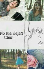No Me Dejes Caer// Alejo Igoa Y Vos by Smile_In_Outside