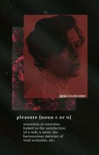 PLEASURE |H.S| (A Editar) by gabilovebieber
