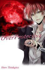 OverProtective by AatpThinkgiez