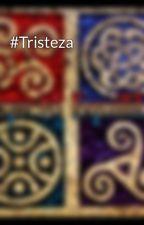 #Tristeza by LegendaryWolfire