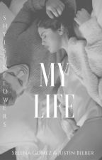 My Life . || Justin Bieber by ShyiFanficBieber
