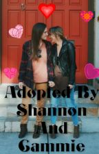Adopted By Shannon And Cammie by Y0ungGxd