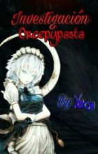 ✖Investigación Creepypasta✖ by -MonsterKiller-