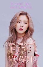 Miss Hugot (Royal Heart Series #2)  REVISING by Annie_Munnie