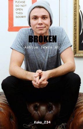 Broken (Ashton Irwin AU) by fscxoxo