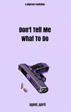 Don't Tell Me What To Do (Kilgrave Fanfiction) by agent_april