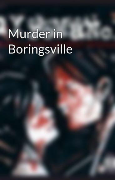 Murder in Boringsville by KFRkit_katKFR