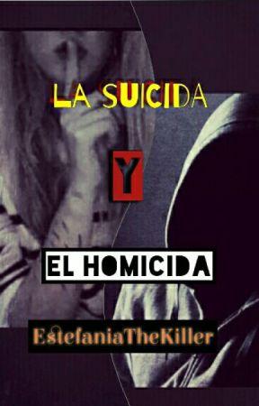 La suicida y él homicida (PAUSADA) by EstefaniaTheKiller