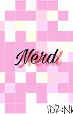 NERD(Slow Update) -IDR:NK by JustCiun