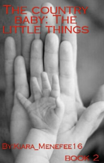 The Country Baby: The Little Things