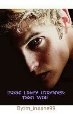 Isaac Lahey Imagines Teen Wolf slow AF updates by Truly_In_Love99