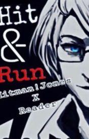 Hit and Run (Hitman Jones x Reader) by Broccoli_Otte