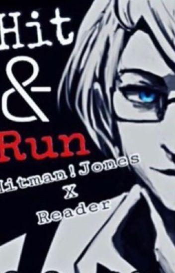 Hit and Run (Hitman Jones x Reader)