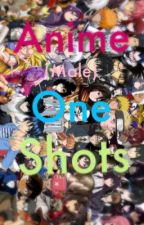 Anime one shots! (Male) by aphpoldybean