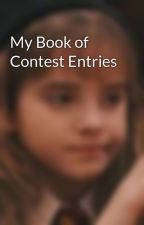 My Book of Contest Entries by DamHunterofArtemis