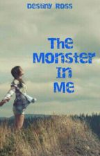 The Monster In Me by destinyross21