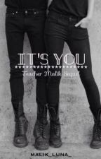 It's You | Teacher Malik Sequel by fangirl_ops