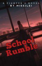 School Rumble #Wattys2017 by missJlei