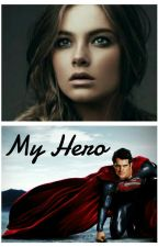 My Hero (Superman Love Story) by IronSoul001