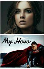 My Hero (Superman Love Story) by IronSoul001