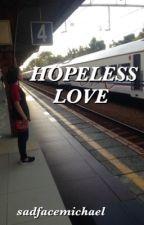 Hopeless love; afi by SadFaceMichael