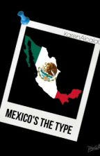 Mexico's the type by KarenAlcala0