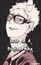 Love on a Broken Wing (Tsukishima x Reader) by TsukkiBae