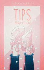 Tips para chicas by xxbabylobosxx