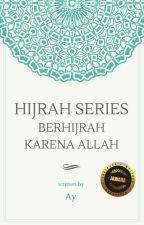 HIJRAH 'SERIES ONE' : Berhijrah Karena ALLAH by muslimahshalihah