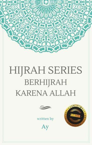 HIJRAH 'SERIES ONE' : Berhijrah Karena ALLAH
