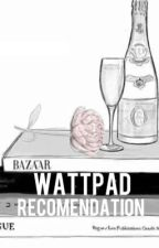 WATTPAD RECOMENDATION by step_back21