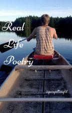 Real Life Poetry by ispesyaltsayld