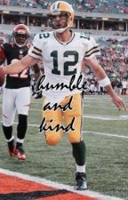 humble and kind || aaron rodgers by -relapsed