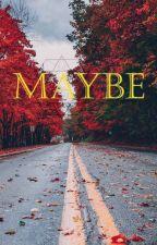 Maybe (Ikon Jinhwan One-shot) by KiaraLee_16