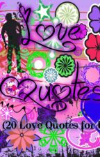 LOVE QUOTES (COMPLETED) by RichelleBillote